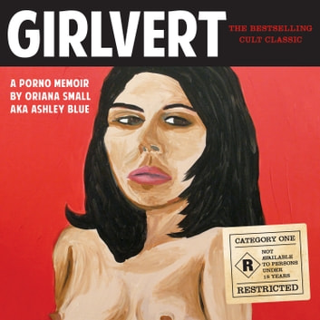 Girlvert - A Porno Memoir (Anniversary Edition) audiobook by Oriana Small