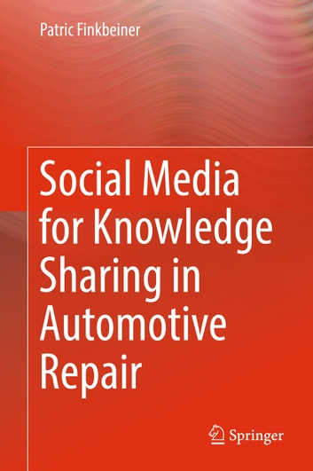 Social Media for Knowledge Sharing in Automotive Repair ebook by Patric Finkbeiner