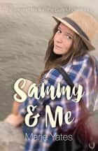 Sammy & Me - The Second Book in the Dani Moore Trilogy ebook by Marie Yates