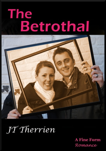 The Betrothal ebook by JT Therrien