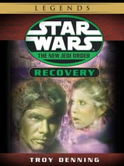Recovery: Star Wars Legends (The New Jedi Order) (Short Story) ebook by Troy Denning