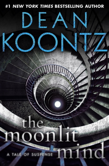 The Moonlit Mind (Novella) - A Tale of Suspense ebook by Dean Koontz