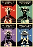 The Apex Book of World SF Bundle (Vol. 1 - 4) ebook by Lavie Tidhar