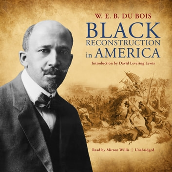 Black Reconstruction in America audiobook by W. E. B. Du Bois