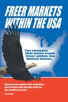 Freer Markets within the USA ebook by Doug Seger