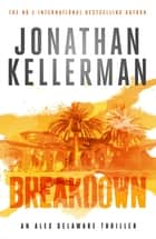Breakdown (Alex Delaware series, Book 31) - A thrillingly suspenseful psychological crime novel ebook by Jonathan Kellerman