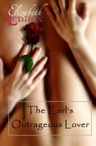 The Earl's Outrageous Lover ebook by Elizabeth Lennox