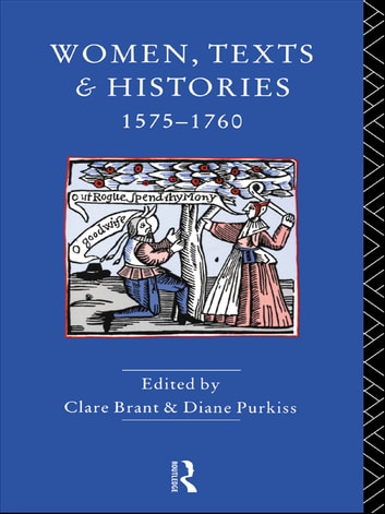 Women, Texts and Histories 1575-1760 ebook by
