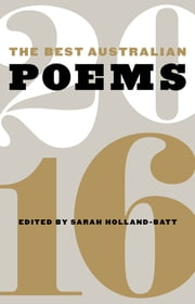 The Best Australian Poems 2016 ebook by Sarah Holland-Batt