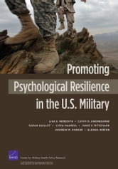 Promoting Psychological Resilience in the U.S. Military ebook by Lisa S. Meredith,Cathy D. Sherbourne,Sarah J. Gaillot,Lydia Hansell,Hans V. Ritschard