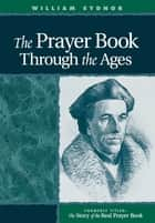 Prayer Book Through the Ages ebook by William Sydnor