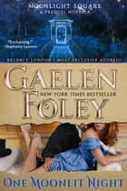 One Moonlit Night - A Prequel Novella ebook by Gaelen Foley