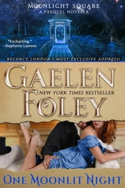 One Moonlit Night (Moonlight Square: A Prequel Novella) ebook by Gaelen Foley