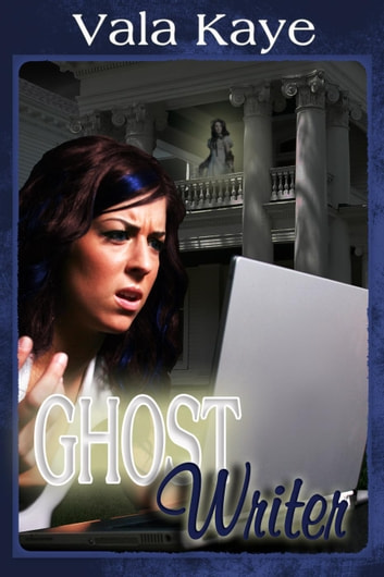 Ghost Writer ebook by Vala Kaye