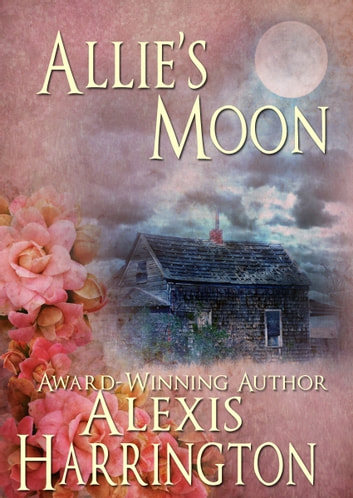 Allie's Moon ebook by Alexis Harrington