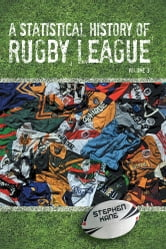 A Statistical History of Rugby League - Volume III ebook by Stephen Kane