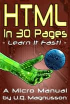 HTML in 30 Pages ebook by U.Q. Magnusson