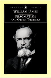 Pragmatism and Other Writings ebook by William James,Giles Gunn,Giles Gunn