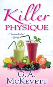 Killer Physique ebook by G. A. McKevett