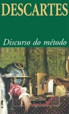 Discurso do Método ebook by René Descartes,Paulo Neves