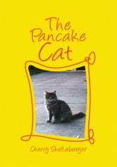 THE PANCAKE CAT ebook by Cherry Shellabarger