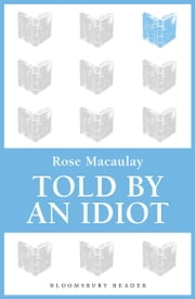 Told by an Idiot ebook by Rose Macaulay