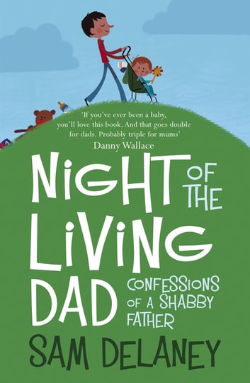 Night of the Living Dad 電子書 by Sam Delaney