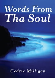 Words From Tha Soul ebook by Cedric Milligan