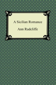 A Sicilian Romance ebook by Ann Radcliffe