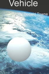 Vehicle ebook by Donald Towne
