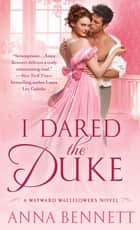I Dared the Duke - A Wayward Wallflowers Novel ebook by