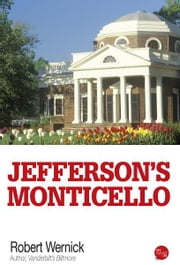 Jefferson's Monticello ebook by Robert Wernick