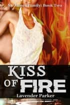 Kiss of Fire ebook by Lavender Parker