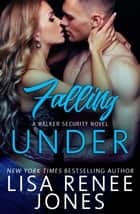 Falling Under ebook by Lisa Renee Jones