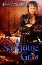 A Sanguine Gem - A Marsden Romance, #3 ebook by Dawn Brower