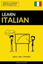 Learn Italian: Quick / Easy / Efficient: 2000 Key Vocabularies ebook by Pinhok Languages