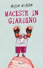 Maciste in giardino ebook by Guido Quarzo