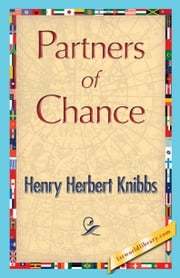 Partners of Chance ebook by Knibbs, Henry Herbert