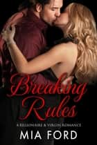Breaking Rules ebook by Mia Ford