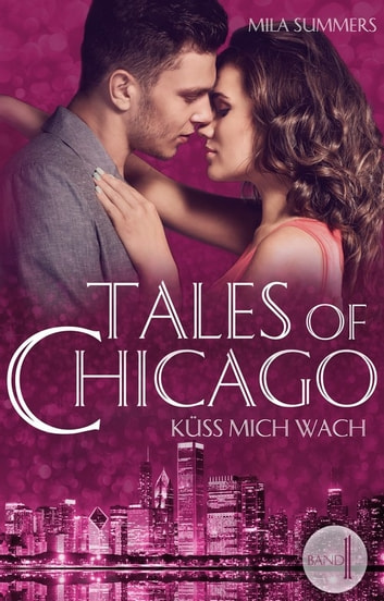 Küss mich wach - Tales of Chicago (Band 1) ebook by Mila Summers