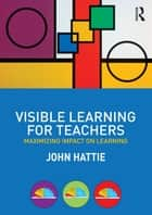 Visible Learning for Teachers ebook by Hattie, John