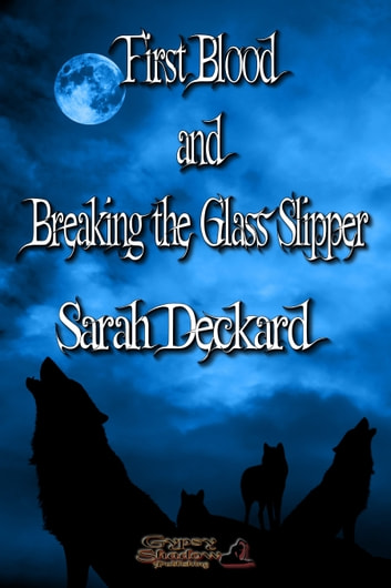 First Blood/Breaking the Glass Slipper ebook by Sarah Deckard