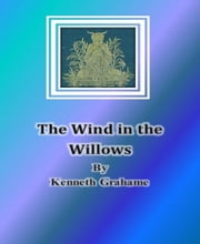 The Wind in the Willows By Kenneth Grahame ebook by Kenneth Grahame