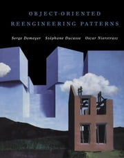 Object-Oriented Reengineering Patterns ebook by Demeyer, Serge