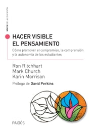 Hacer visible el pensamiento ebook by Ritchhart, Ron,Church, Mark,Morrison, Karin