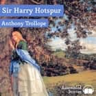 Sir Harry Hotspur audiobook by