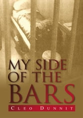 My Side of the Bars ebook by Cleo Dunnit