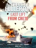 Last Lift from Crete eBook by Alexander Fullerton