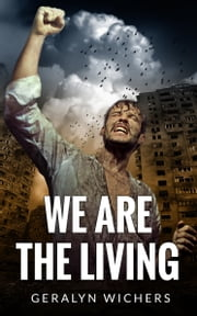 We are the Living ebook by Geralyn Wichers