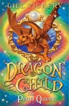 The Pearl Quest - DragonChild 6 ebook by Gill Vickery